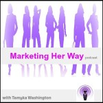 Welcome To The Marketing Her Way Podcast