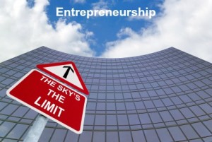 Entrepreneurship. The Sky is The Limit.