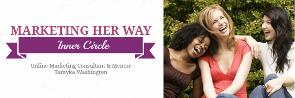 Marketing Her Way Inner Circle Program - Tamyka Washington