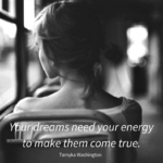 Day 4 – Your Dreams Are Fueled By Energy