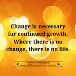 Day 7 – Change is Necessary for Growth