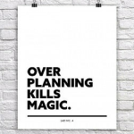 Avoid Getting Stuck in Over Planning