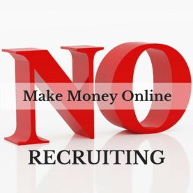 Make Money Online Without Recruiting