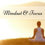 Mindset and Focus Leads to Success in Business